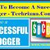 How to become a successful blogger | सक्सेसफुल ब्लॉगर कैसे बने ?
