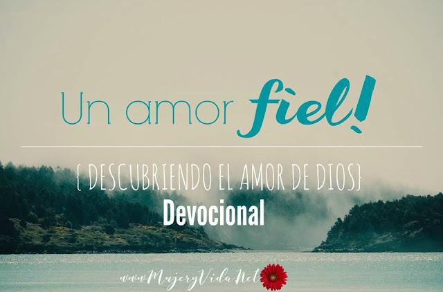 Dios, Devocional, fiel, fidelidad, amor de Dios, Jesucristo, Biblia