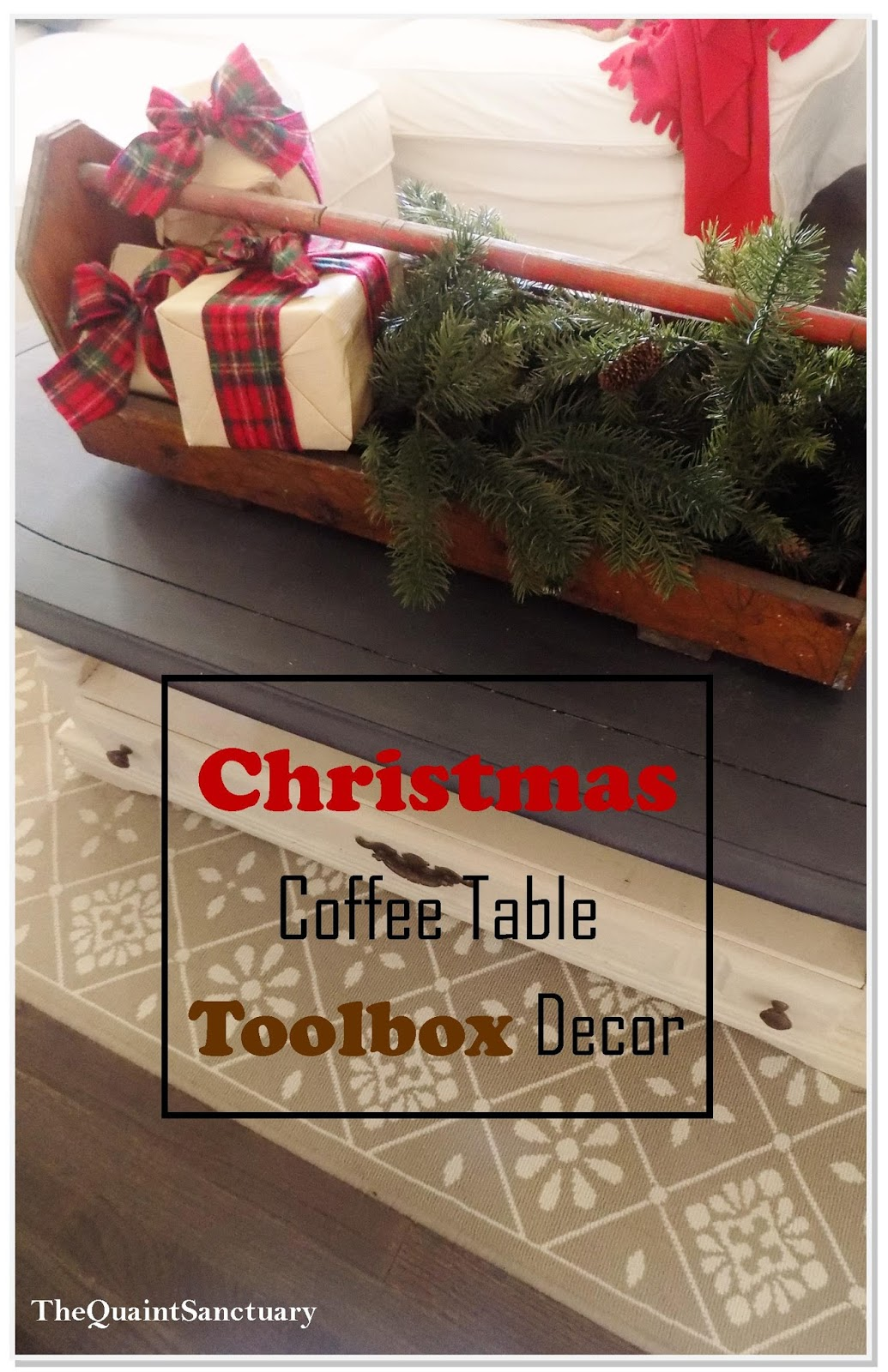 The Quaint Sanctuary: { Vintage Toolbox Coffee Table Decor !}