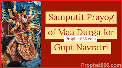 Worship of Maa Durga during Gupt Navratri