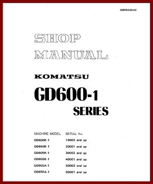 Shop Manual GD600R-1 GD650R-1 GD605R-1 GD655R-1 GD605A-1 GD655A-1