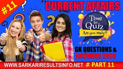 Current Affairs-GK Questions and Answers Part #11 to enhance your public awareness. Current Affairs-GK 2020 questions