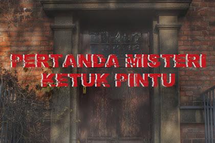 3 Pertanda dan Arti Misteri Ketuk Pintu