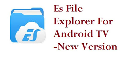 Es file explorer for android tv