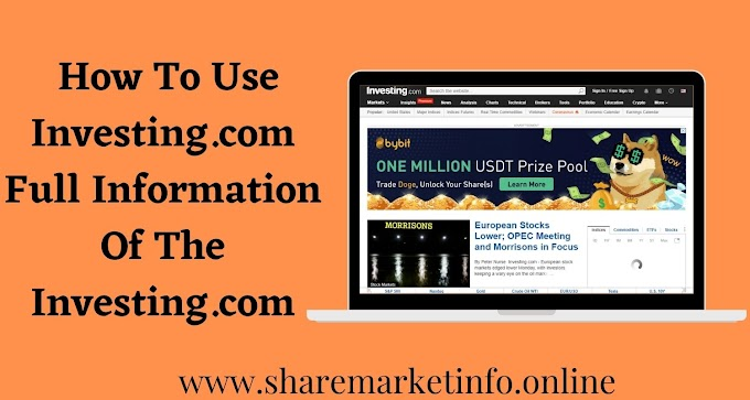 How To Use Investing.com Full Information Of The Investing.com