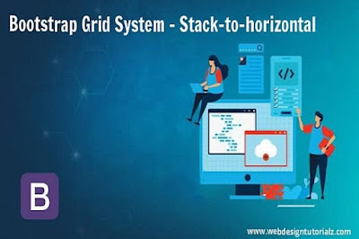 Bootstrap | Grid System - Stacked-to-horizontal