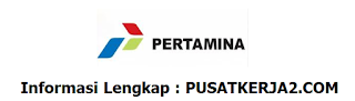 Lowongan Kerja PT Pertamina (Persero) Februari 2020 BUMN