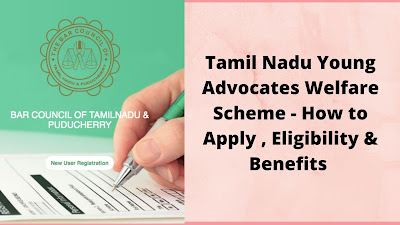 Tamil Nadu Young Advocates Welfare Scheme - How to Apply , Eligibility & Benefits