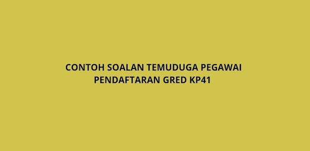 Contoh Soalan Temuduga Pegawai Pendaftaran Gred KP41