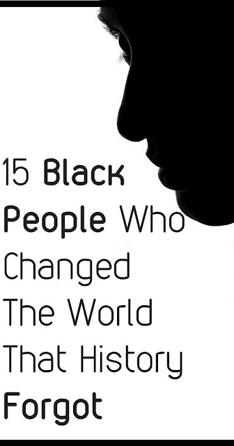 15 Black People Who Changed The World That History Forgot
