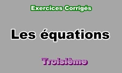 Exercices Corrigés Sur Les équations 3eme en PDF