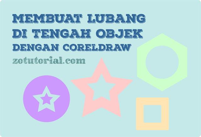 3 Cara Melubangi Objek di CorelDraw (Bolong Tengah)