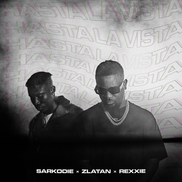 [Mp3 + Video] Sarkodie  ft. Zlatan, Rexxie – Hasta La Vista