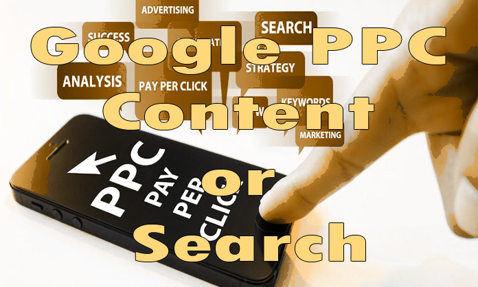 Google PPC Content or Search