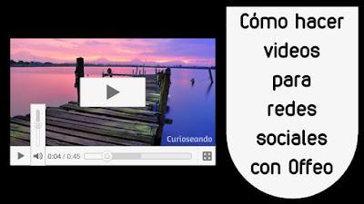 como-hacer-videos-para-redes-con-offeo