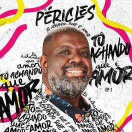 Download Música Tô Achando Que É Amor - Péricles Mp3