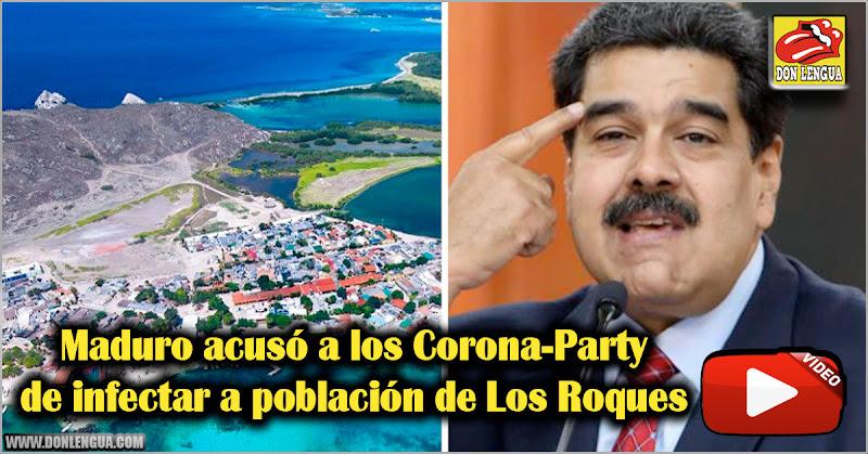 Maduro acusó a los Corona-Party de infectar a población de Los Roques