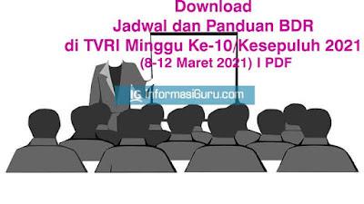 Download Jadwal dan Panduan BDR di TVRI Minggu Ke-10/Kesepuluh 2021 (8-12 Maret 2021) I PDF