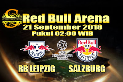 JUDI BOLA DAN CASINO ONLINE - PREDIKSI PERTANDINGAN LIGA EROPA RB LEIPZIG VS RED BULL SALZBURG 21 SEPTEMBER 2018
