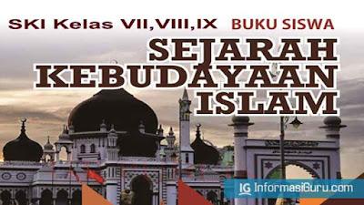 Download Buku SKI (Sejarah Kebudayaan Islam) MTs Semua Kelas 7,8,dan 9 (VII,VIII,IX) Sesuai KMA No 183 Tahun 2019
