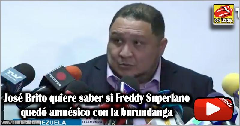 José Brito quiere saber si Freddy Superlano quedó amnésico con la burundanga