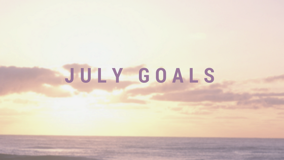 July Goals ( Blog Content, Funeral, Organization, Personal)
