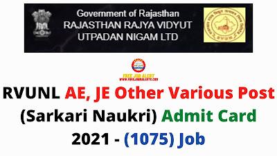 Sarkari Exam: RVUNL AE, JE Other Various Post (Sarkari Naukri) Admit Card 2021 - (1075) Job