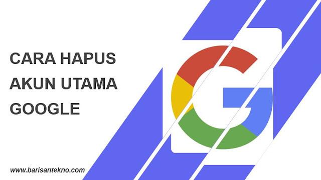 Cara Mudah Hapus Account Google Utama pada Android