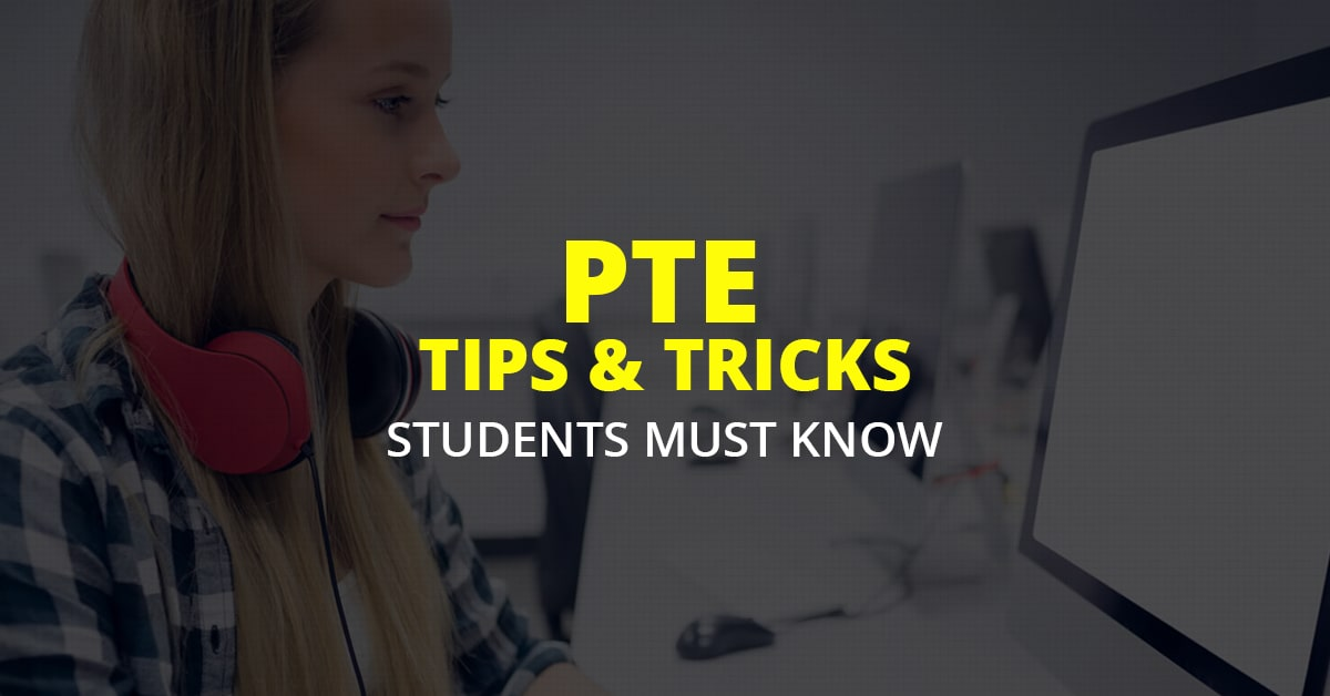 PTE Tips & Tricks students must know to achieve score 79+