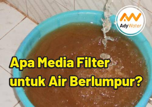 media filter air berlumpur