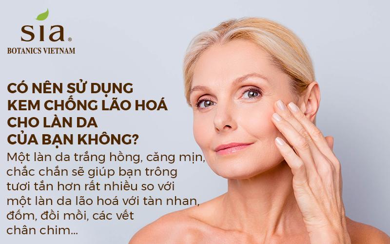 có nên sử dụng kem chống lão hóa cho da của bạn được không