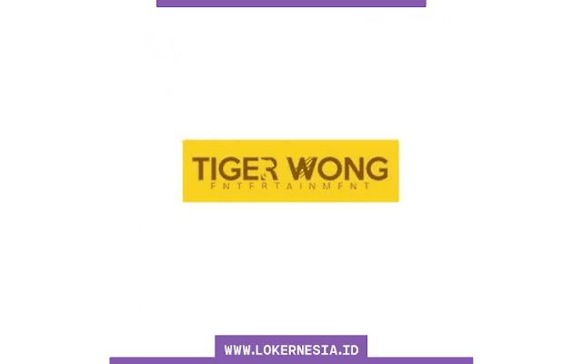 Lowongan Tiger Wong Entertainment Juli 2021