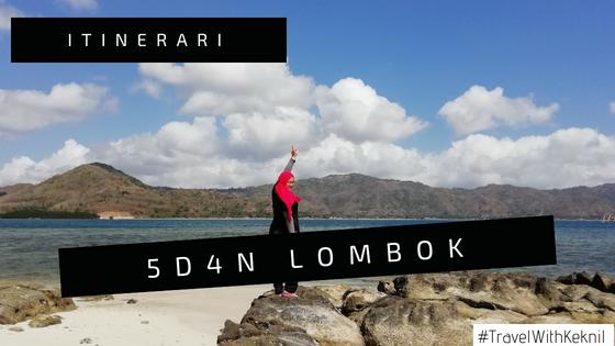 Itinerary 5 hari 4 malam di Lombok
