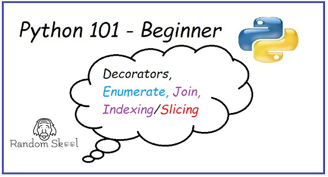 Python Programming 101 - Decorators | Enumerate Functions | Join | Indexing/Slicing