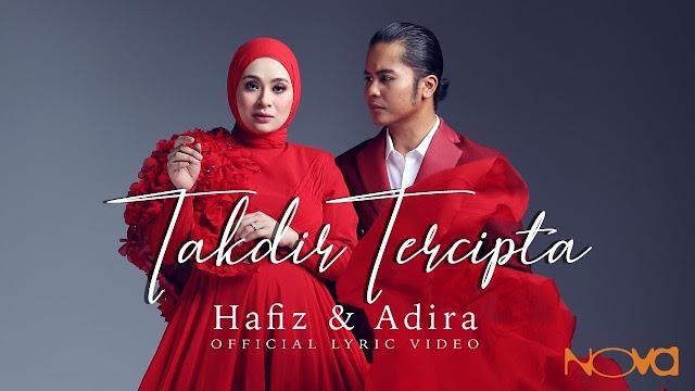 Video lirik lagu Takdir Tercipta nyanyian Hafiz dan Adira