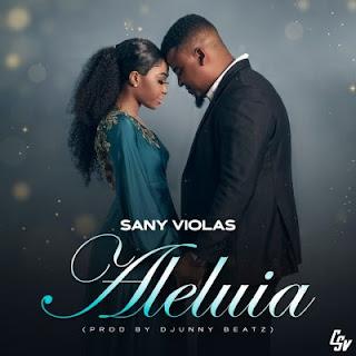 Sanny Viola - Aleluia (Prod. Djunny Beatz)