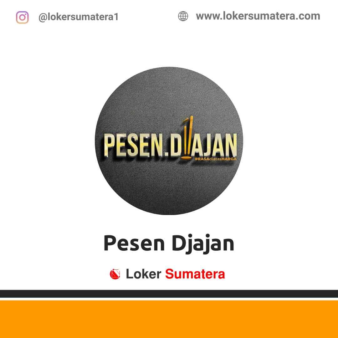 Lowongan Kerja Banda Aceh: Pesen Djajan April 2021