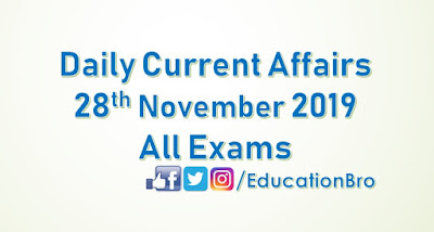 Daily Current Affairs 28th November 2019 For All Government Examinations