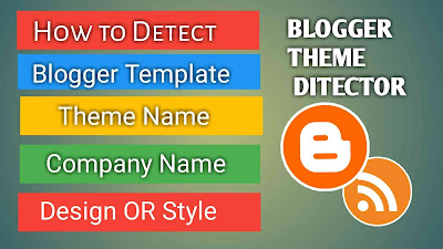 Blogger Theme Detector How To Identified Blogger Theme 2020