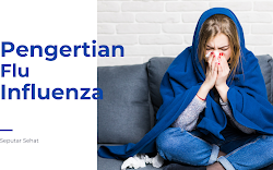 Apa itu Penyakit Flu atau Influenza?