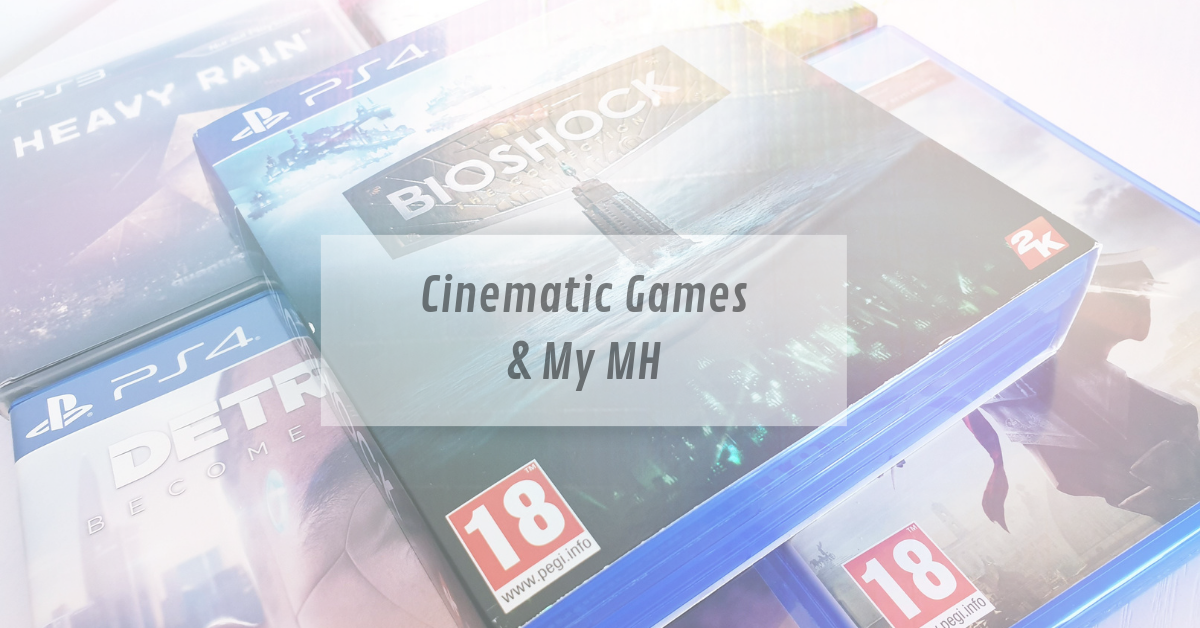 Cinematic Games & My Mental Health.