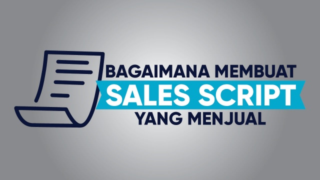 Bagaimana Menciptakan Sales Script Yang Menjual