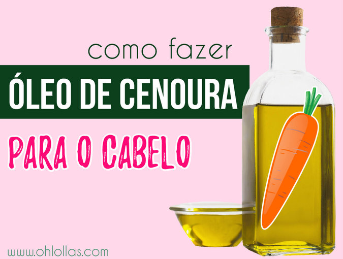 Como fazer, benefícios e como usar óleo de cenoura caseiro para o cabelo crescer mais rápido. ohlollas