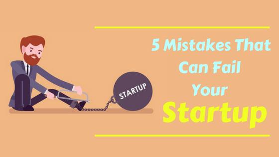 Startup में सफल होना चाहते हैं तो कभी ना करे ये गलतियां !