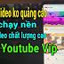 App Youtube Vip Không Có Quảng Cáo,Tự Chạy Nền và Tải Video Chất Lượng Cao