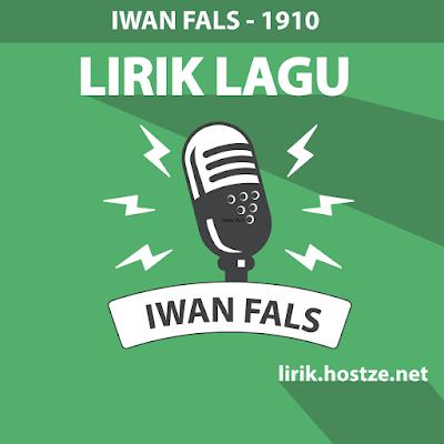 Lirik lagu 1910 - Iwan Fals - Lirik lagu indonesia