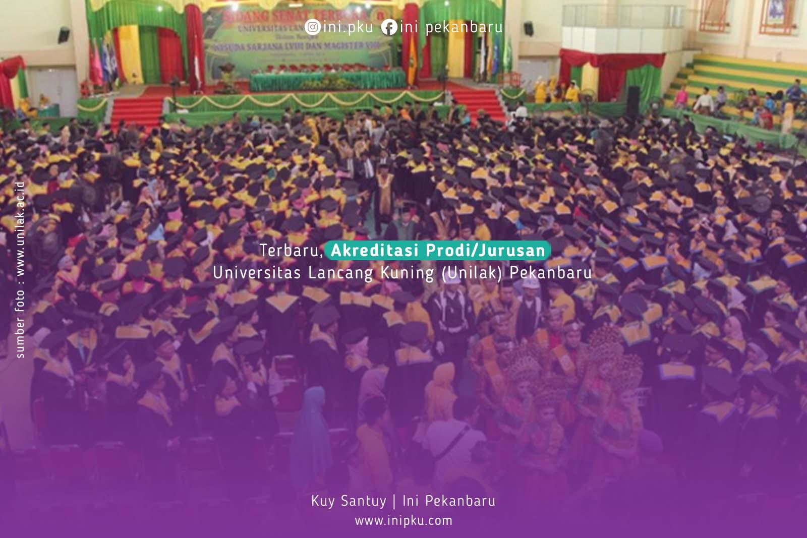 Terbaru, Akreditasi Prodi/Jurusan Universitas Lancang Kuning (Unilak) Pekanbaru