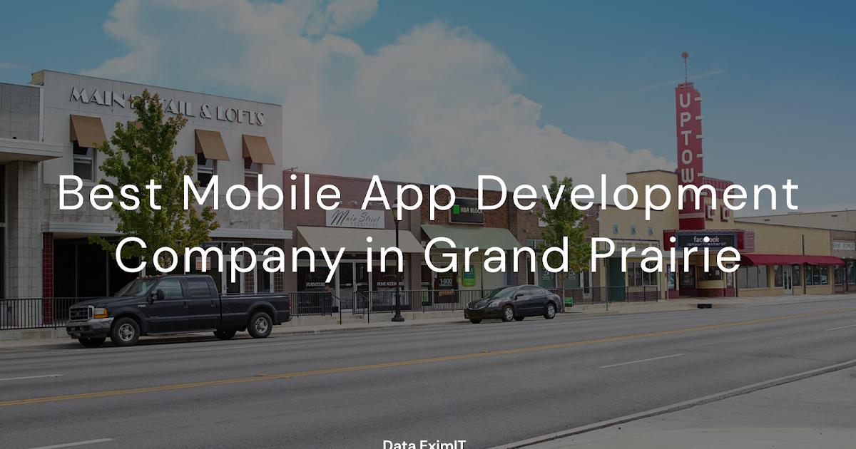 Best Mobile App Development Company in Grand Prairie