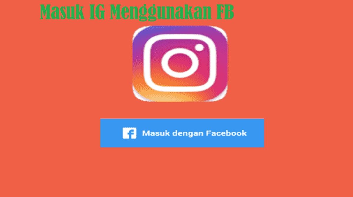 Masuk IG Menggunakan FB