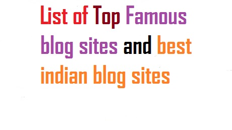 Famous Blog Sites and Best Indian Blogs